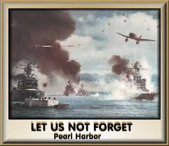 Not forget Pearl Harbor
